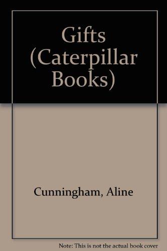 Gifts (Caterpillar Books): Cunningham, Aline