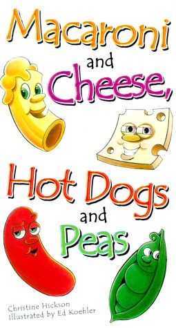 9780570070443: Macaroni and Cheese, Hot Dogs and Peas