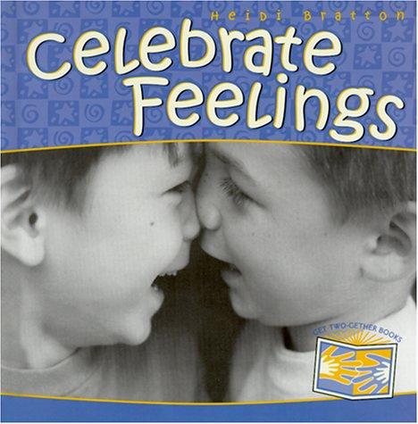 Celebrate Feelings (Get Two-Gether Books): Bratton, Heidi; Polland,