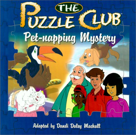 Pet-Napping Mystery (Puzzle Club) (0570071240) by Dandi Daley Mackall; Mark Young
