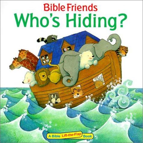 Who's Hiding? (Bible Friends Lift-The-Flap): Concordia Publishing House