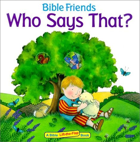 Who Says That? (Bible Friends Lift-The-Flap): Concordia Publishing House