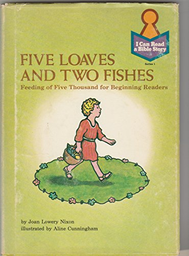 Five loaves and two fishes: Feeding of: Joan Lowery Nixon
