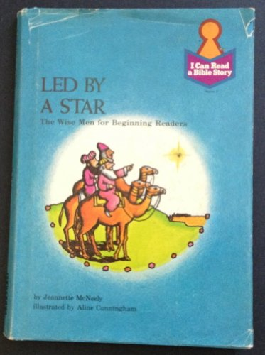 Led by a star: The Wise men for beginning readers : Matthew 2:1-12 for children (I can read a Bible...