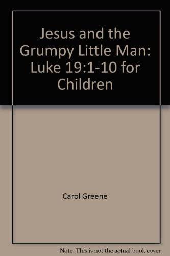 9780570075097: Jesus and the Grumpy Little Man: Luke 19:1-10 for Children