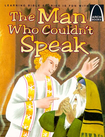 9780570075608: The Man Who Couldn't Speak (Arch Books)