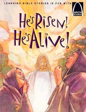 9780570075837: He's Risen! He's Alive - Arch Books