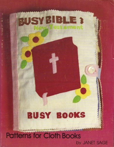 9780570079279: Busy Bible 3, New Testament : Patterns for Cloth Books