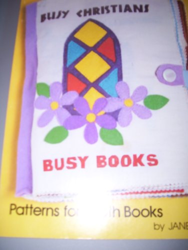 Busy Christians: Patterns for cloth books (Her Busy books ; [4]): Sage, Janet