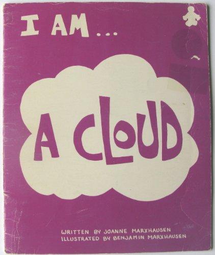 I am ... a cloud: Marxhausen, Joanne