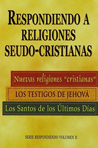 9780570083252: Respondiendo a Religiones Seudo-Cristianas: Responding to Pseudo-Christian Religions = Respondiendo a Religiones Seudo-Cristianas (Spanish Edition)
