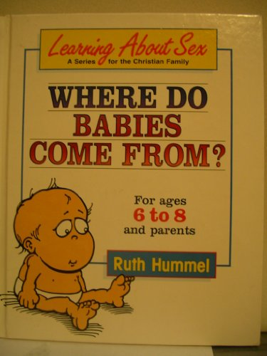 9780570084822: Where do babies come from? (Learning about sex series)