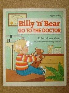 Billy 'N' Bear Go to the Doctor: Gunn, Robin Jones