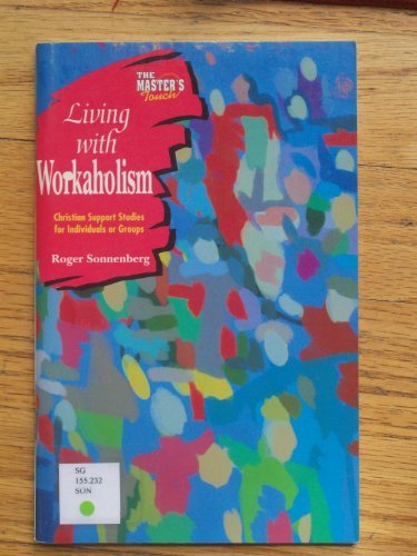 Master's Touch: Living with Workaholism (0570095530) by Concordia Publishing House; Sonnenberg, Roger