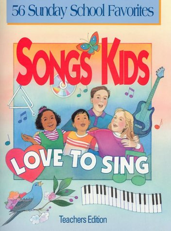 Songs Kids Love to Sing: Teacher Songbook: Concordia Publishing House