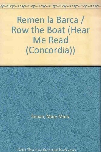 Remen la Barca / Row the Boat (Hear Me Read (Concordia)) (Spanish Edition): Simon, Mary Manz
