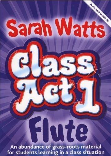 9780570245216: Watts: Class Act Flutes - Pupils Book & CD, Flute Tutor