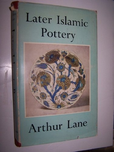9780571029471: Later Islamic pottery : Persia, Syria, Egypt, Turkey