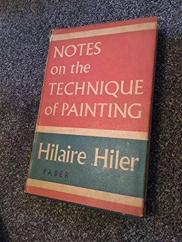 Notes on the Technique of Painting: Hiler, Hilaire