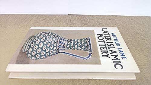9780571047369: Later Islamic Pottery: Persia, Syria, Egypt, Turkey