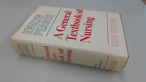 General Textbook of Nursing: Pearce, Evelyn C.