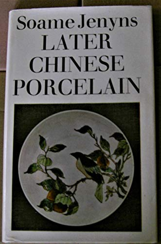 Later Chinese Porcelain (Monographs on Pottery &: Jenyns, Soame