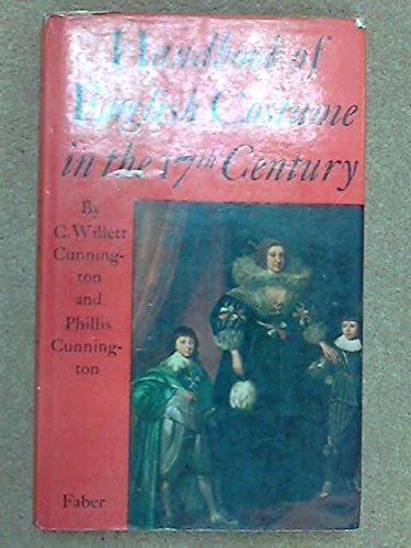 Handbook of English Costume in the Seventeenth Century (9780571047734) by C. Willett Cunnington; P. E. Cunnington