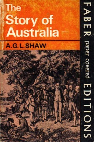 The Story of Australia: A.G.L. Shaw