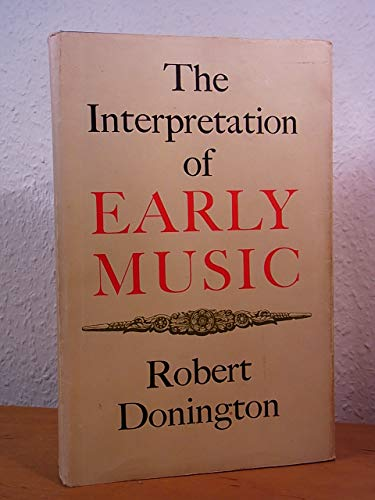 9780571047895: Interpretation of Early Music