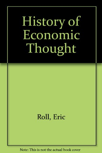 A History of Economic Thought.: Roll, Eric;