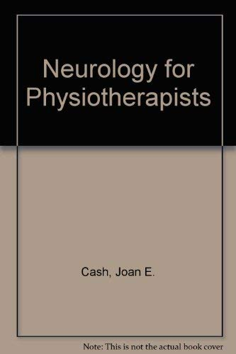 Neurology for Physiotherapists: Cash, Joan E. Ed.