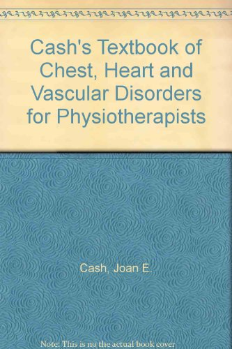 Cash's Textbook of Chest, Heart and Vascular Disorders for Physiotherapists: Downie, Patricia ...