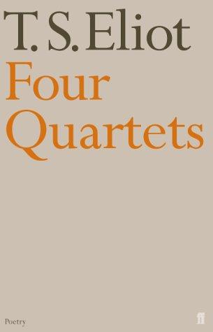 Four Quartets.: T. S. Eliot