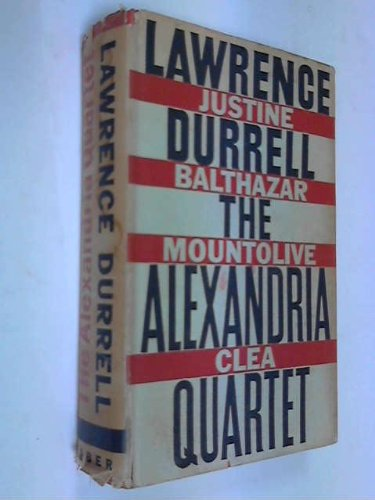 THE ALEXANDRIA QUARTET Justine Balthazar Mountolive Clea: DURRELL, Lawrence