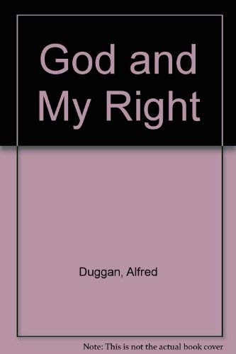 God and my right. (057105370X) by Alfred Leo Duggan