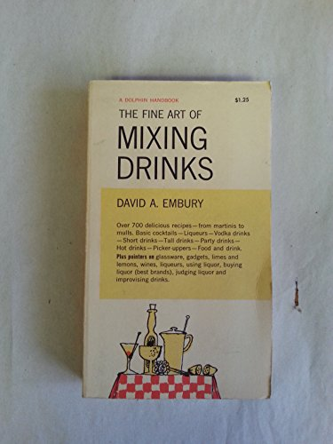 Fine Art of Mixing Drinks: Embury, David A.