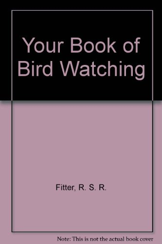 Your Book Bird Watching (0571055117) by Richard Fitter