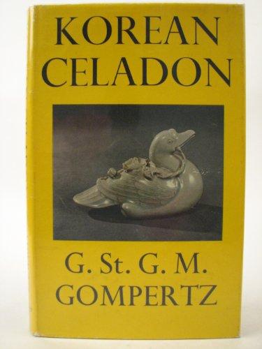 Korean Celadon and Other Wares of the Koryo Period.: Godfrey St George Montague Gompertz .