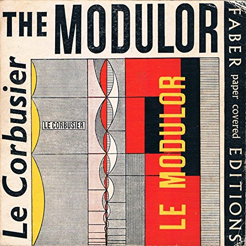 9780571056743: The Modulor: A Harmonious Measure to the Human Scale Universally applicable to Architecture and Mechanics