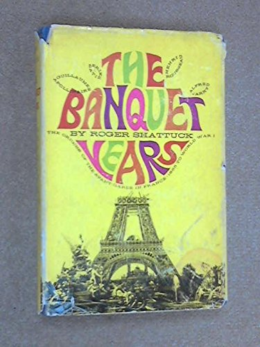 9780571057382: The banquet years : the arts in France (1885-1918)