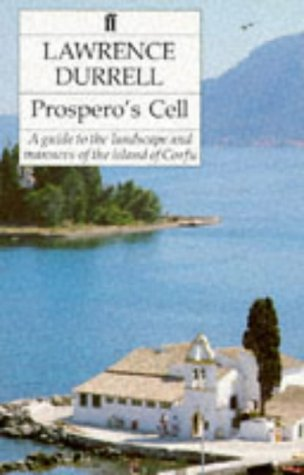 9780571057580: Prospero's Cell: A Guide to the Landscape and Manners of the Island of Corfu (Greece)