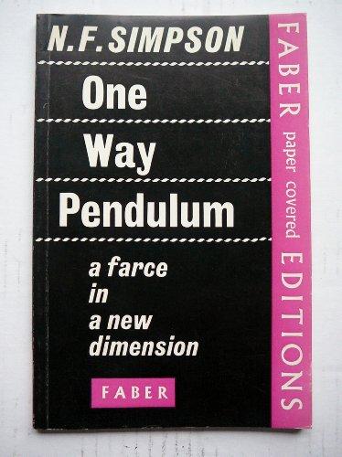 One Way Pendulum :A Farce in a New Dimension .: N. F. Simpson