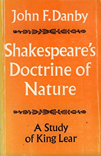 Shakespeare's Doctrine of Nature. A Study of: Danby, John F.: