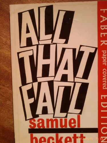 All That Fall (Faber Paper-covered Editions): Beckett, Samuel
