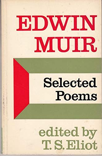 Selected Poems Edited & Preface by T S Eliot: Muir, Edwin