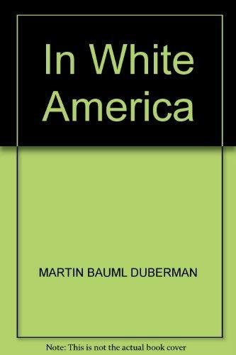 IN WHITE AMERICA: DUBERMAN, MARTIN B.