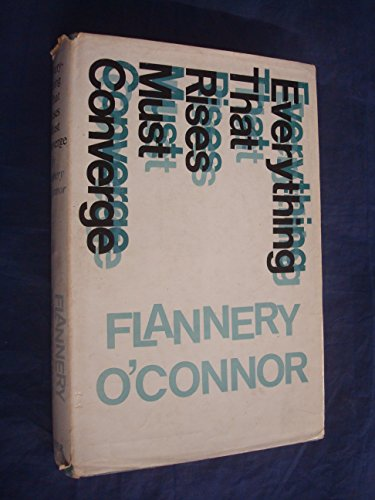 flannery o connor everything that rises must Everything that rises must converge by o'connor, flannery paperback book the see more like this everything that rises must converge (american theatre in literature program) pre-owned.