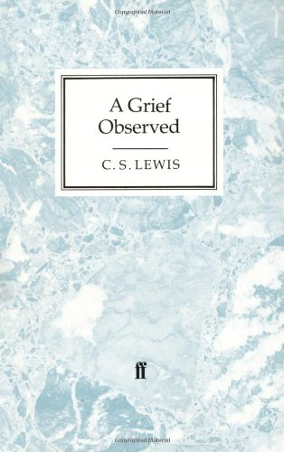 A Grief Observed: Lewis C S