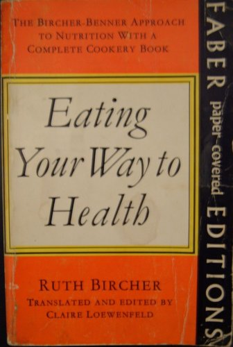 9780571066407: Eating Your Way to Health