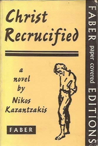 Christ Recrucified: Kazantzakis Nikos